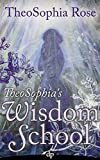 TheoSophia's Wisdom School: The Magic of Healing Revealed