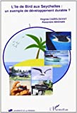 Telecharger Livres L ile de Bird aux Seychelles Un exemple de developpement durable (PDF,EPUB,MOBI) gratuits en Francaise