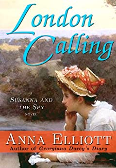 London Calling (Susanna and the Spy Book 2) (English Edition) di [Elliott, Anna]