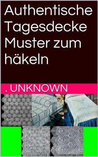 Authentische Tagesdecke Muster zum häkeln eBook: Unknown: Amazon.de ...