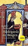 Hildegarde de Bingen: Corps et âme en Dieu