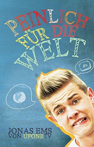 Peinlich für die Welt: Die witzigsten Geschichten von Youtube-Star Jonas Ems (uFoneTV) hier kaufen