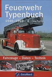 Feuerwehr Typenbuch 1946-1969: Fahrzeuge-Daten-Technik