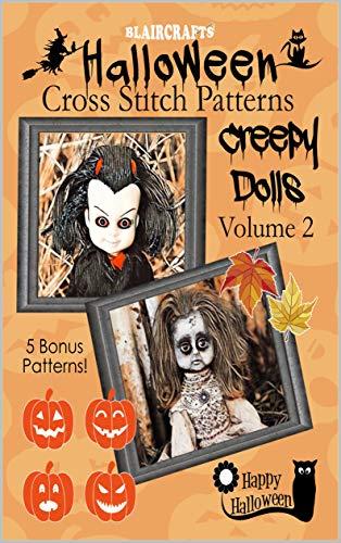 Halloween Cross Stitch Patterns: Creepy Dolls Volume 2: 5 Bonus Patterns! (English Edition)