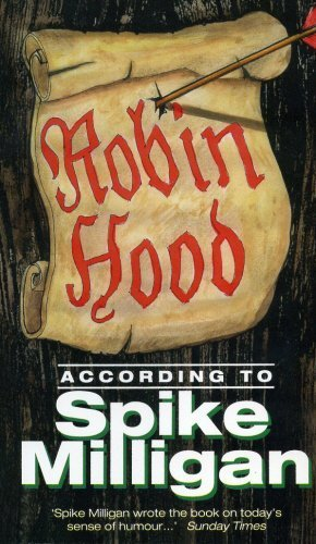 Robin Hood According to Spike Milligan by Spike Milligan (1999-09-16)