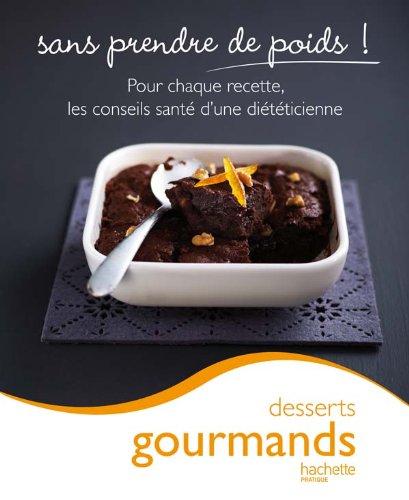 Desserts gourmands par Marie-laure André