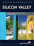 Moon Handbooks Silicon Valley: Including San Jose, Sunnyvale, Palo Alto, and South Valley by Martin Cheek (2002-01-22)