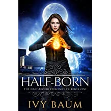 Half-Born (Half-Blood Chronicles #1) (The Half-Blood Chronicles) (English Edition)