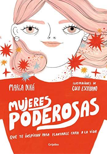 Mujeres poderosas: que te inspiran para plantarle cara a la vida (Ocio y entretenimiento) por Marga Durá