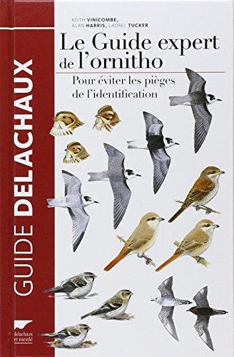 Le Guide expert de l'ornitho. Pour éviter les pièges de l'identification par Keith Vinicombe