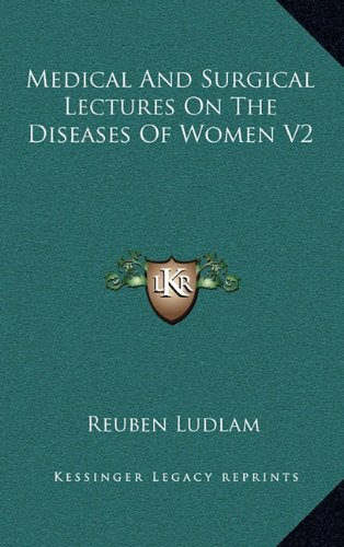 Medical and Surgical Lectures on the Diseases of Women V2