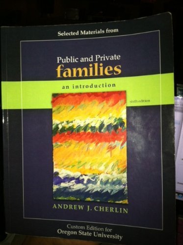 Public and Private Families (An Introduction, Oregon State University Custom Edition) by Andrew J Cherlin (2010-05-03)