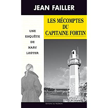 Les mécomptes du capitaine Fortin: Un roman policier breton (Les enquêtes de Mary Lester t. 45)