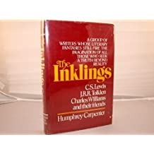 The Inklings: C.S. Lewis, J.R.R. Tolkien, Charles Williams and Their Friends by Humphrey Carpenter (1979-03-26)