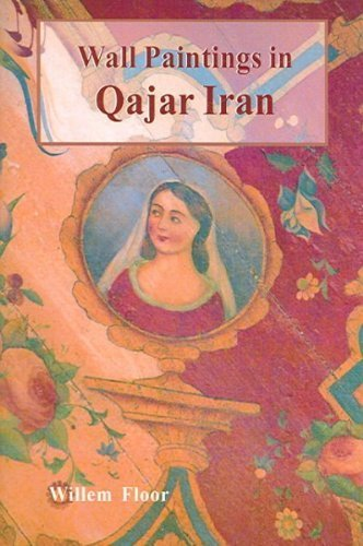 Wall Paintings And Other Figurative Mural Art in Qajar Iran by Willem M. Floor (2005-10-30) par Willem M. Floor