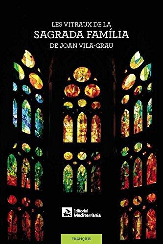 Les vitraux de la Sagrada Família de Joan Vila-Grau par Anna Vila Rovira