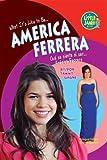 What It's Like to Be America Ferrera / Que se siente al ser America Ferrera