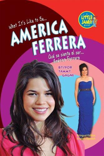 America Ferrera (Little Jamie Books: What It's Like to Be/Un Libro: Que se siente al ser) por Tammy Gagne