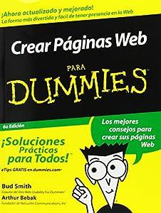 crear pagina: Crear Paginas Web Para Dummies = Creating Web Pages for Dummies (For Dummies S.)