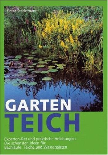 Der Gartenteich. Mehr Freude An Zierteich, Naturteich Und Bachlauf.  Experten Rat Fürs