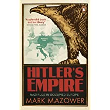 [( Hitler's Empire: Nazi Rule in Occupied Europe )] [by: Mark Mazower] [Apr-2009]