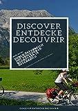 Discover Entdecke Decouvrir Durch Österreich mit dem Fahrad: Radrouten in Österreich
