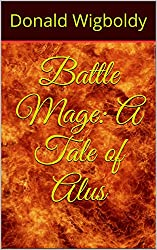 Battle Mage: A Tale of Alus (The High King: A Tale of Alus Book 3)