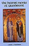 The Hermit Monks Of Grandmont (Cistercian Studies) by Carole A. Hutchison (1989-11-01)