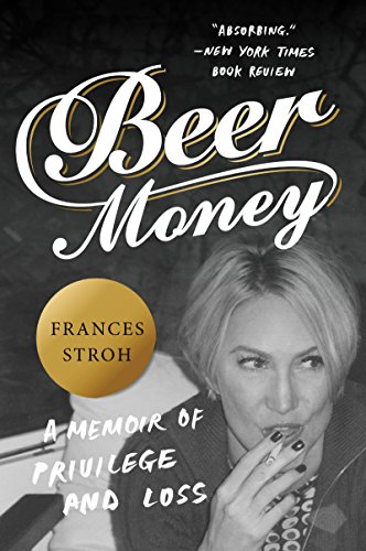 beer-money-a-memoir-of-privilege-and-loss