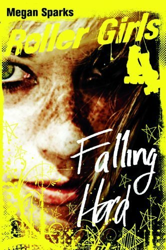 Falling Hard (Roller Girls) by Sparks, Megan (2013) Hardcover