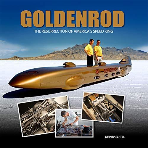 Goldenrod: The Resurrection of America's Speed King