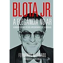 Blota Jr - A elegância no ar