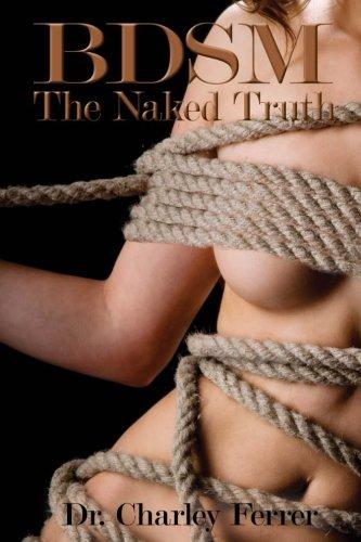 BDSM The Naked Truth por Dr. Charley Ferrer
