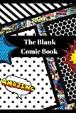 The Blank Comic Book: Draw your own Comics with this Blank Comic Book. This Large Comfortable Drawing size of 8.5' X 11' with 120 pages of Storyboard Action panel layout templates.