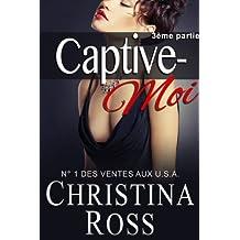 Captive-Moi (3ème partie)