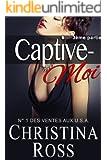Captive-Moi (3ème partie) (French Edition)