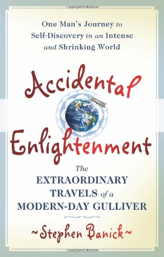 Accidental Enlightenment: The Extraordinary Travels