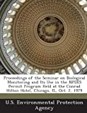 Proceedings of the Seminar on Biological Monitoring and Its Use in the Npdes Permit Program Held at the Conrad Hilton Hotel, Chicago, Il, Oct. 2, 1979