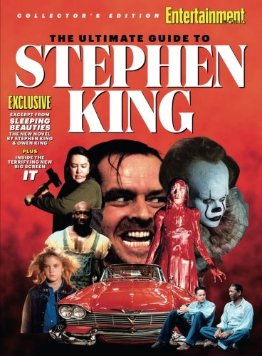 ENTERTAINMENT WEEKLY The Ultimate Guide to Stephen King por The Editors Of Entertainment Weekly
