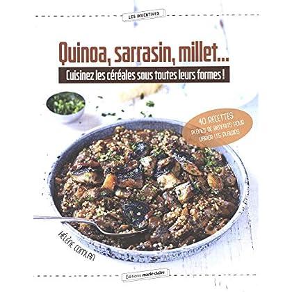 Quinoa, sarrasin, millet... : Cuisinez les céréales sous toutes leurs formes !