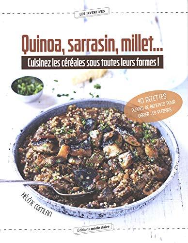 Quinoa, sarrasin, millet... : Cuisinez les céréales sous toutes leurs formes ! par  (Broché - Apr 24, 2019)