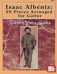 Isaac Albeniz: 26 Pieces Arranged for Guitar (Stanley Yates)