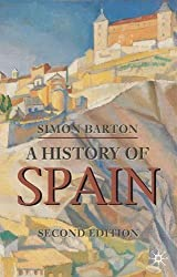 A History of Spain (Palgrave Essential Histories Series) by Simon Barton (2009-06-30)