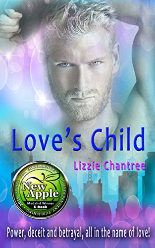 ebook: Love's Child: Power, deceit and betrayal, all in the name of love! (B011236ZC0)
