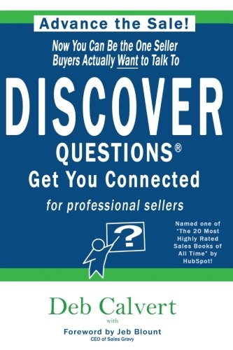 DISCOVER Questions Get You Connected: for professional sellers