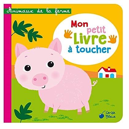Animaux de la ferme : Mon petit livre à toucher