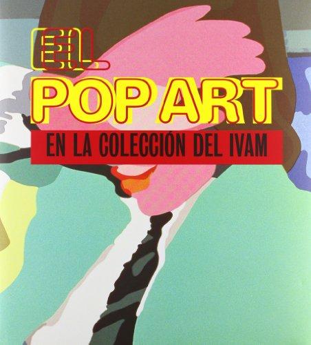 Pop art en la coleccion del ivam, el