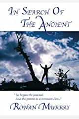 In Search of the Ancient: So Begins the Journal, and the Poems to a Remnant Eire... Paperback