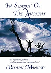 In Search of the Ancient: So Begins the Journal, and the Poems to a Remnant Eire.
