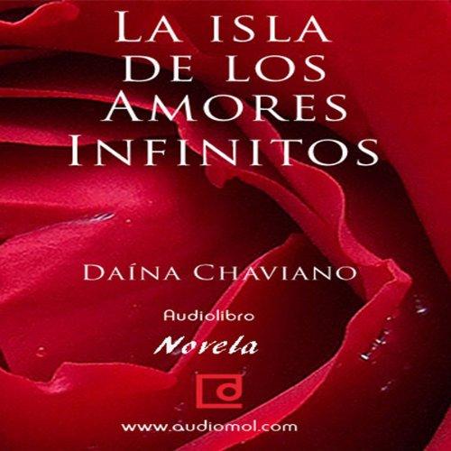 La isla de los amores infinitos [The Island of Eternal Love]  Audiolibri